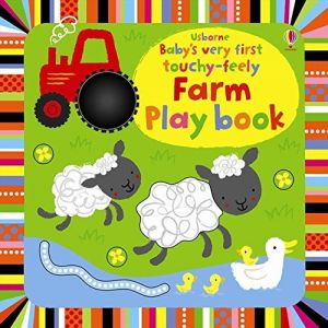 Baby's Very First Touchy-feely Farm Playbook