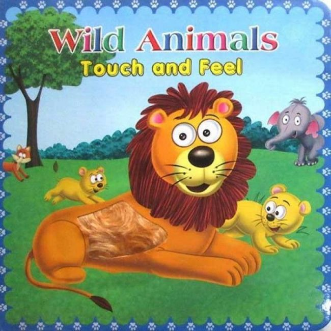 Touch And Feel Wild Animals - Kids Book