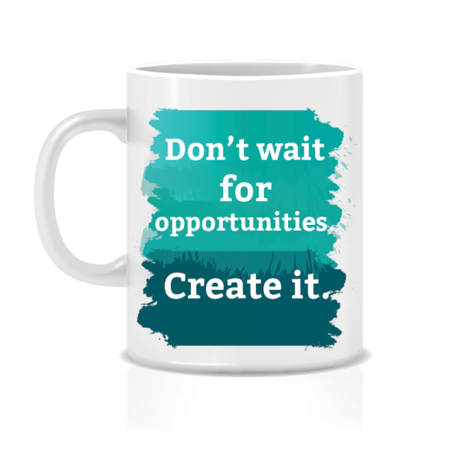 Twinkle Hands - Don't Wait for Opportunities Create it - Mug