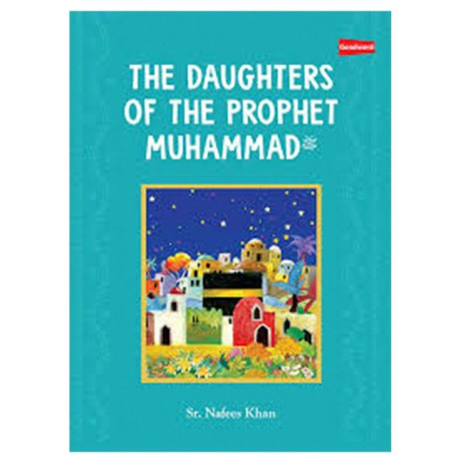 Goodword - The Daughters Of The Prophet Muhamed