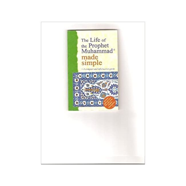 Goodword - The Life Of Ph Muhammed Made Simple